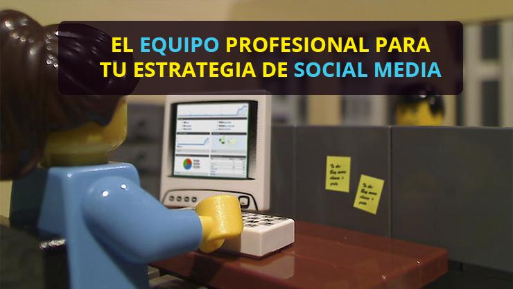 El equipo para tu estrategia de Social Media