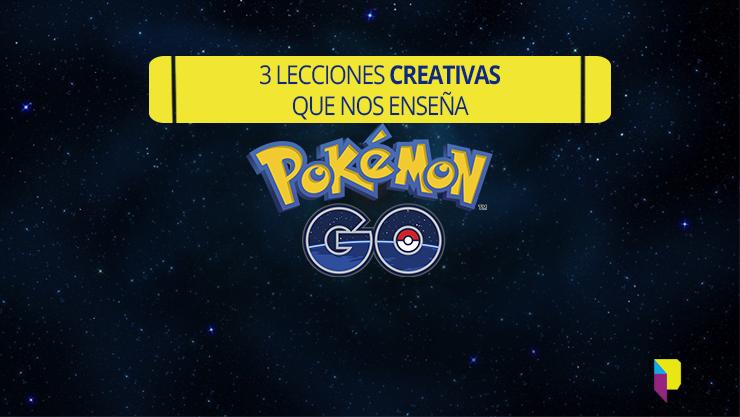3 Lecciones creativas que nos enseña Pokemon Go