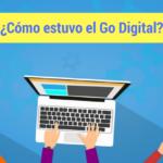 ¿Cómo estuvo el Go Digital?